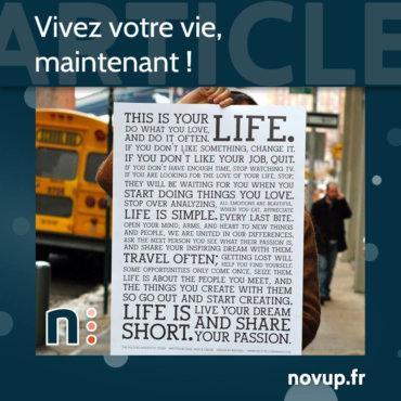 Vivez votre vie, maintenant !