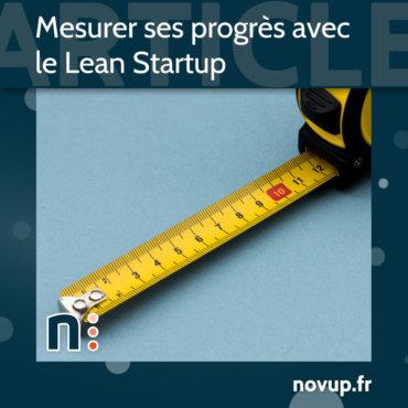 Mesurer ses progrès avec le Lean Startup