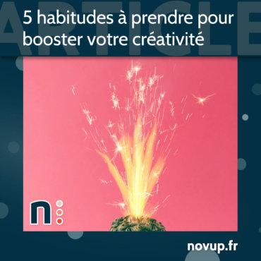 5 habitudes à prendre pour booster votre créativité