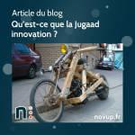 Article - Qu'est-ce que la Jugaad innovation - Sophie
